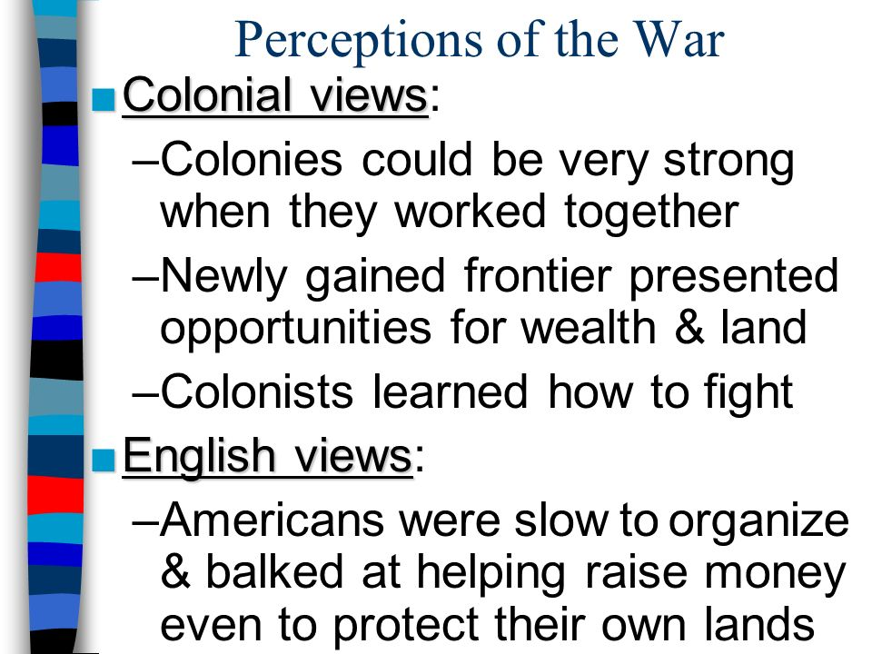 Perceptions of the War Colonial views: