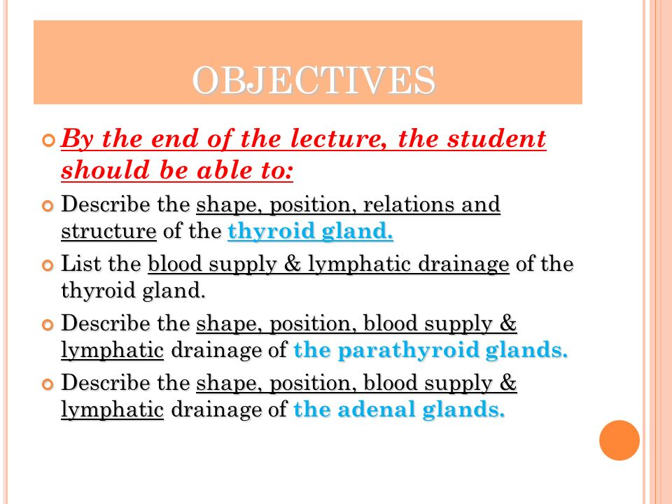 OBJECTIVES By the end of the lecture, the student should be able to: