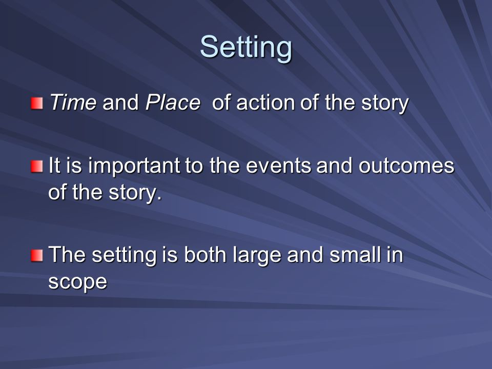 Setting Time and Place of action of the story