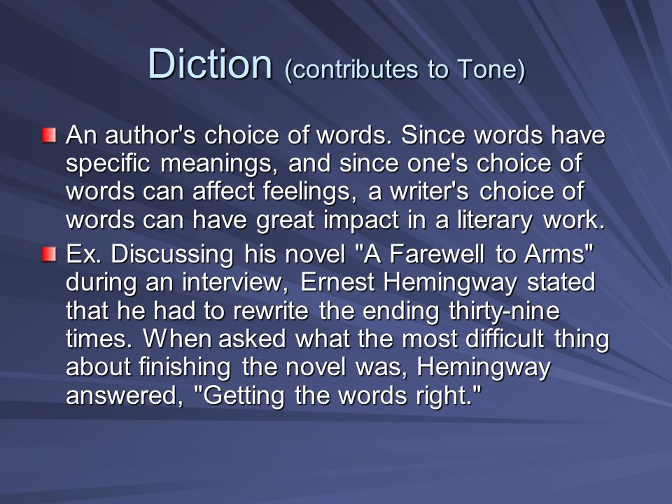 Diction (contributes to Tone)