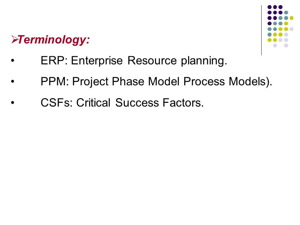 Terminology ERP Enterprise Resource Planning PPM Project Phase Model Process Models