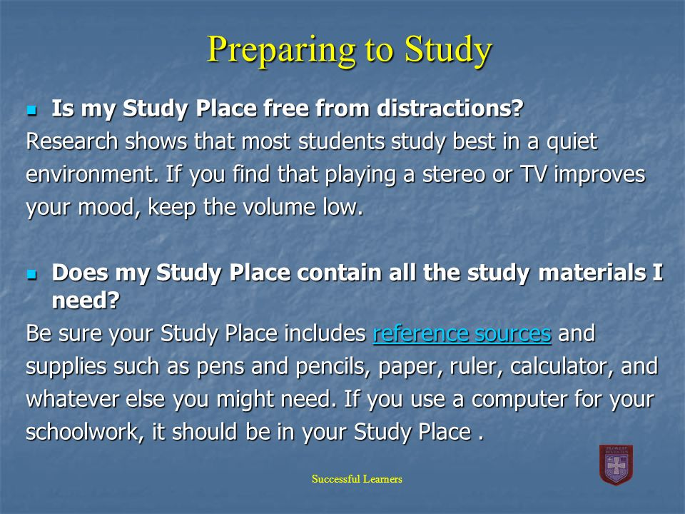 Preparing to Study Is my Study Place free from distractions