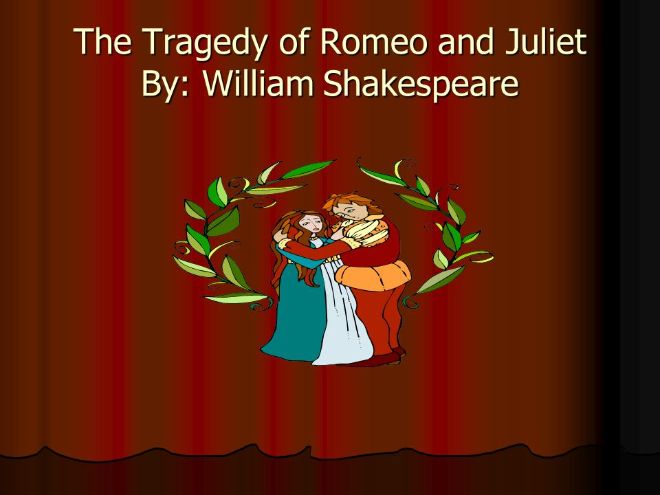 "romantic tragedy in romeo and juliet william Romeo and juliet has become forever associated with love the play has become an iconic story of love and passion, and the name ""romeo"" is still used to describe young lovers shakespeare's treatment of love in the play is complex and multifaceted he uses love in its many guises to thread."