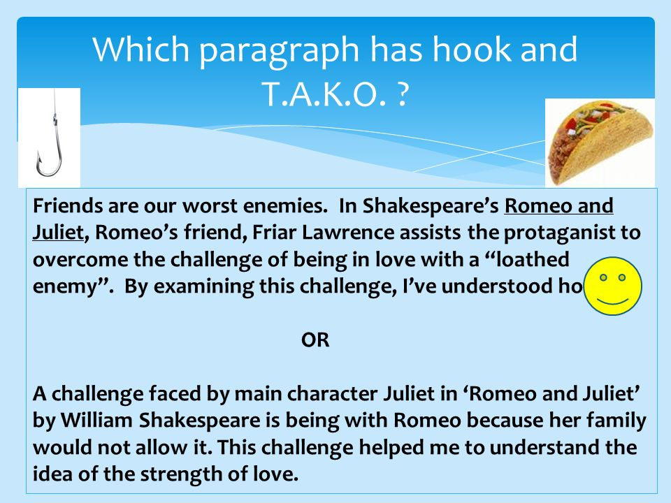 Which paragraph has hook and T.A.K.O.