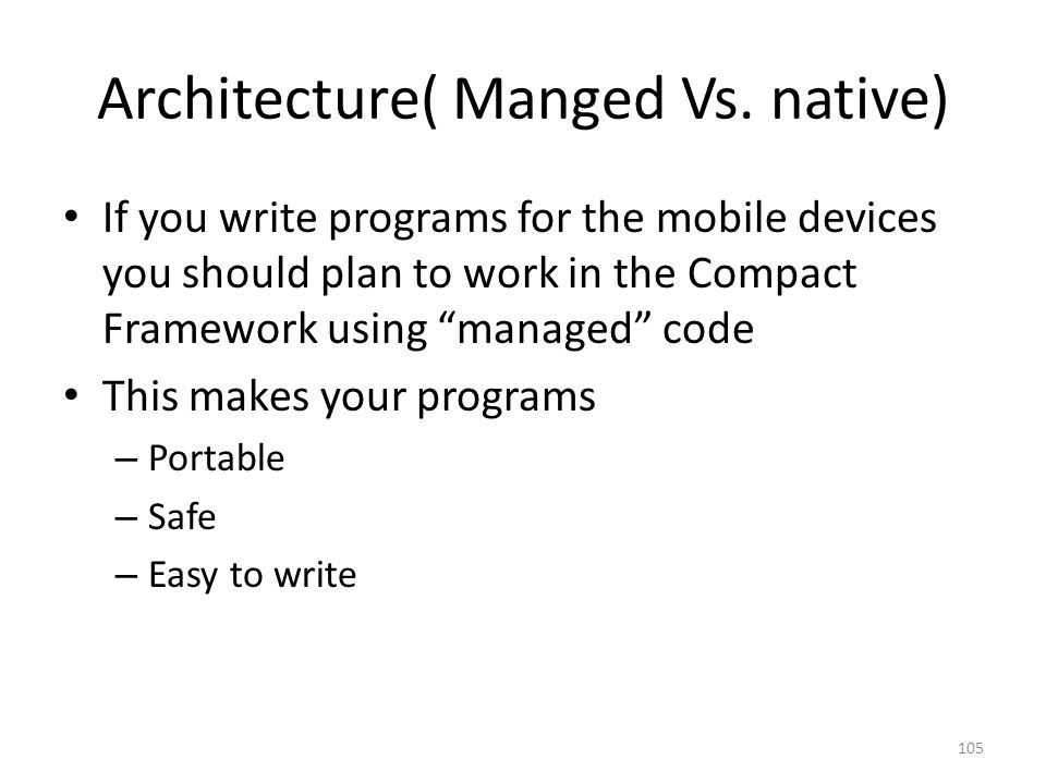 Architecture( Manged Vs. native)