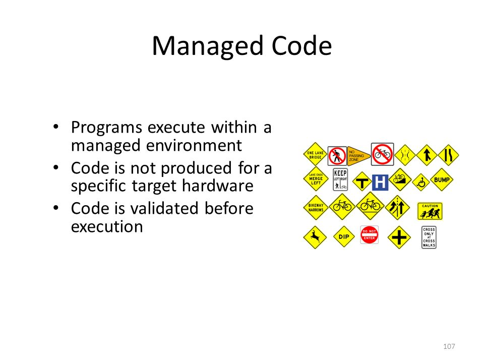 Managed Code Programs execute within a managed environment