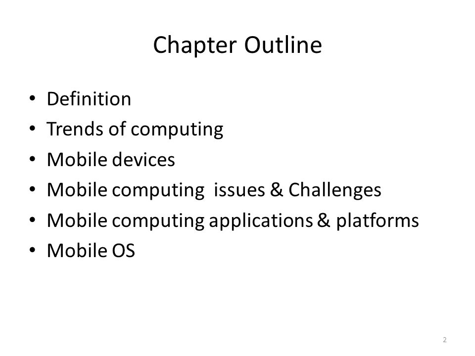 Chapter Outline Definition Trends of computing Mobile devices