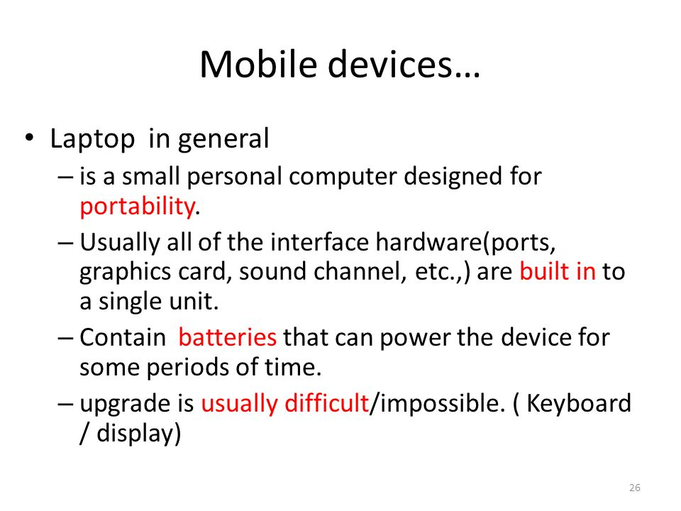 Mobile devices… Laptop in general