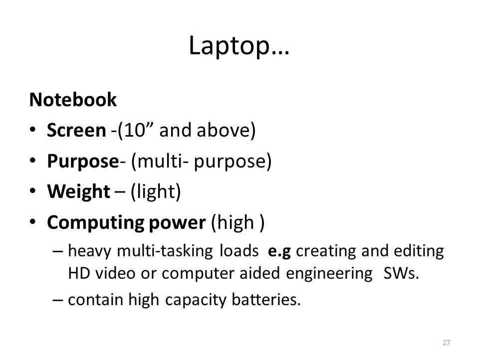 Laptop… Notebook Screen -(10 and above) Purpose- (multi- purpose)