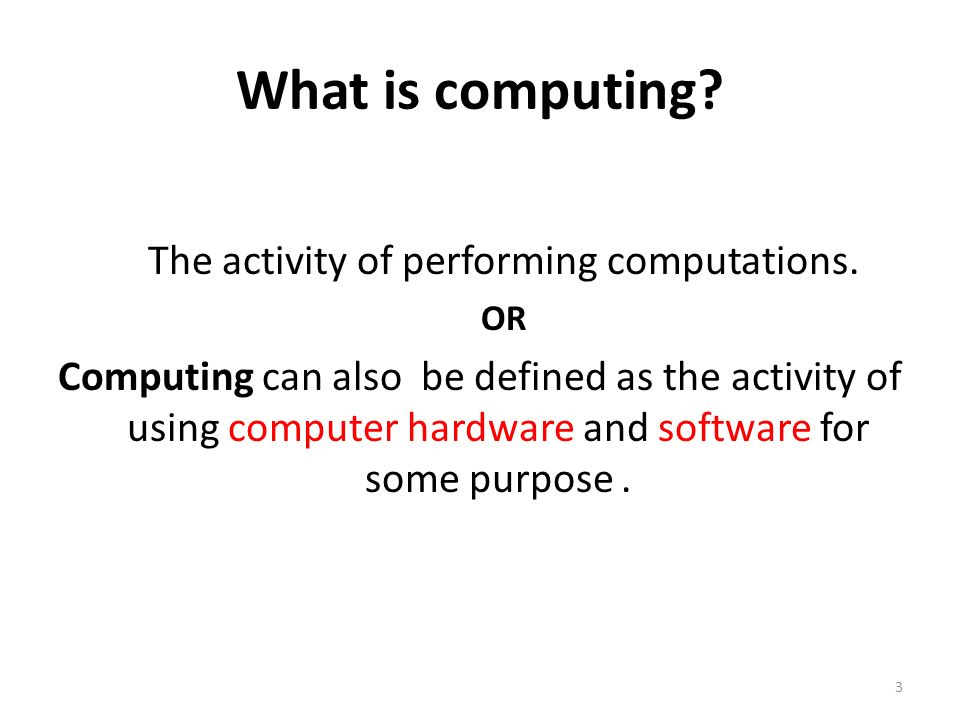 The activity of performing computations.