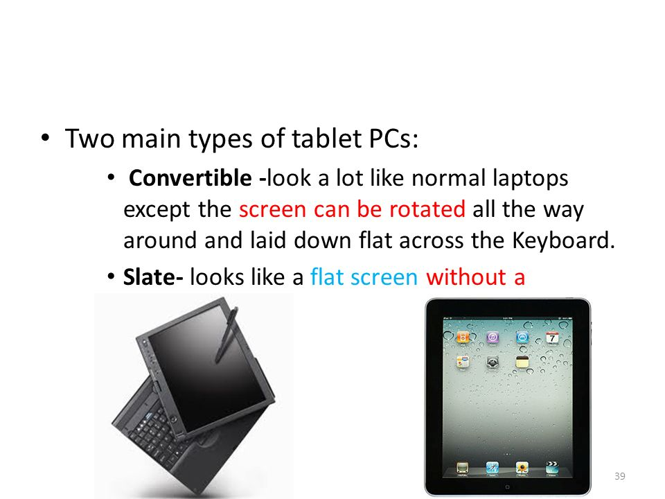Two main types of tablet PCs: