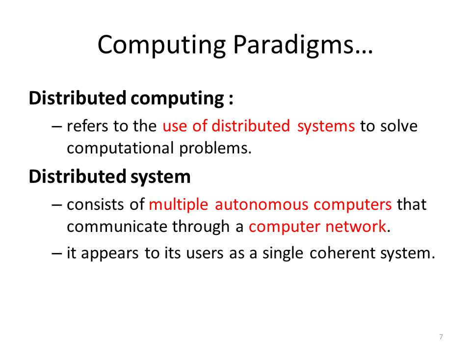 Computing Paradigms… Distributed computing : Distributed system