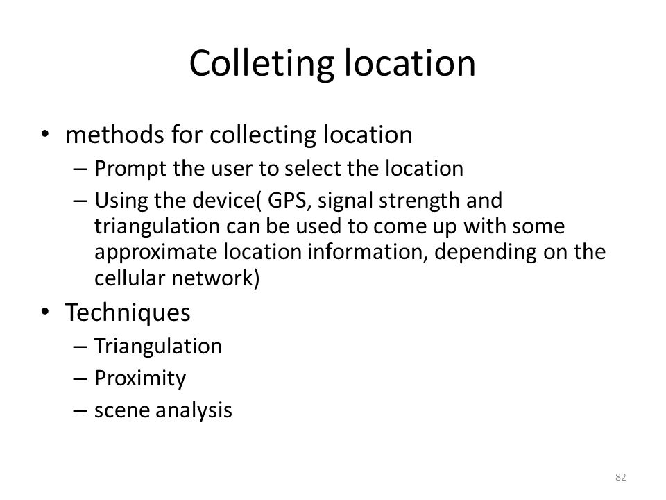 Colleting location methods for collecting location Techniques