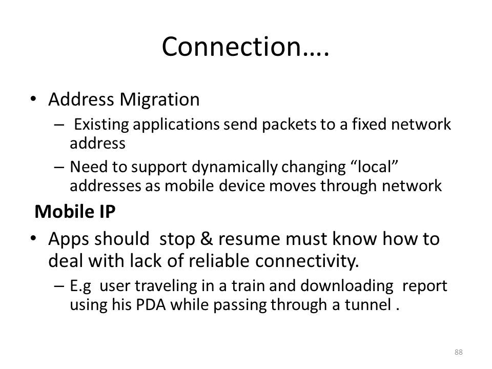 Connection…. Address Migration Mobile IP