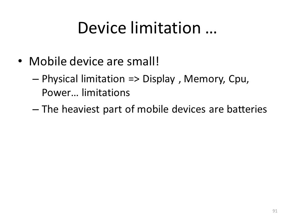 Device limitation … Mobile device are small!