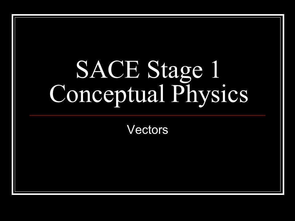 SACE Stage 1 Conceptual Physics
