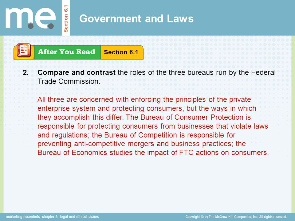 Government and Laws Section 6.1. Section Compare and contrast the roles of the three bureaus run by the Federal Trade Commission.