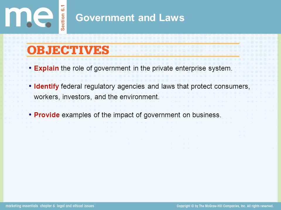 Government and Laws Section 6.1. Explain the role of government in the private enterprise system.