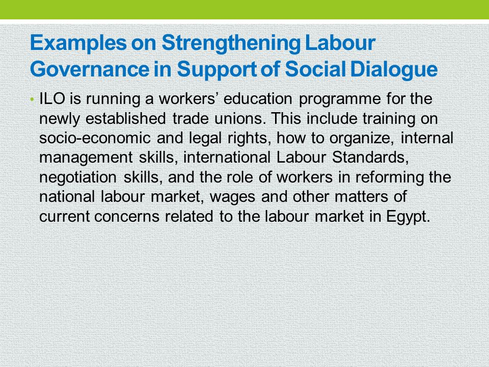 Examples on Strengthening Labour Governance in Support of Social Dialogue
