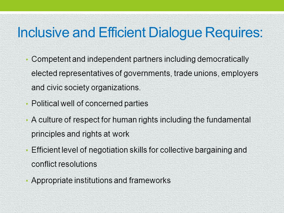 Inclusive and Efficient Dialogue Requires:
