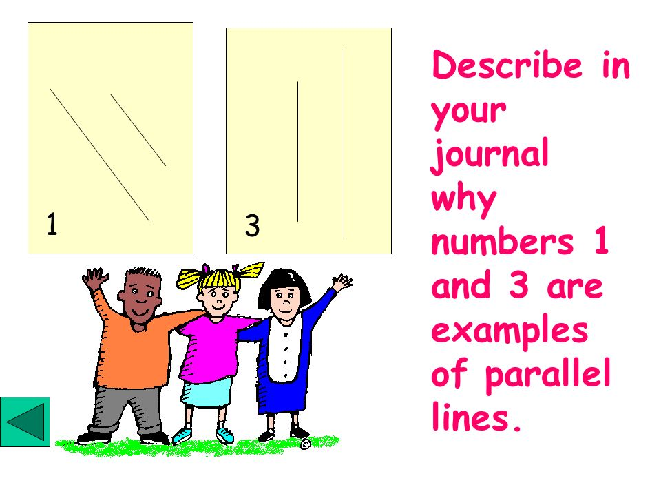 1 3 Describe in your journal why numbers 1 and 3 are examples of parallel lines.