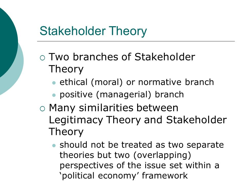 Stakeholder Theory Two branches of Stakeholder Theory