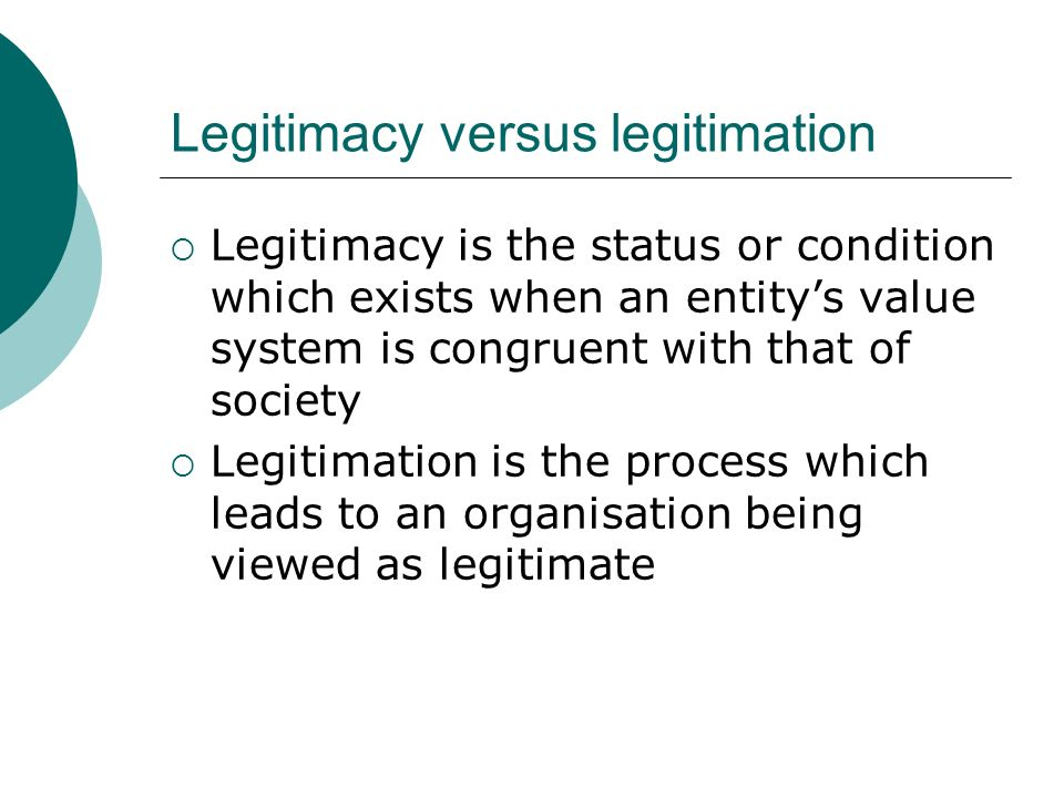 Legitimacy versus legitimation