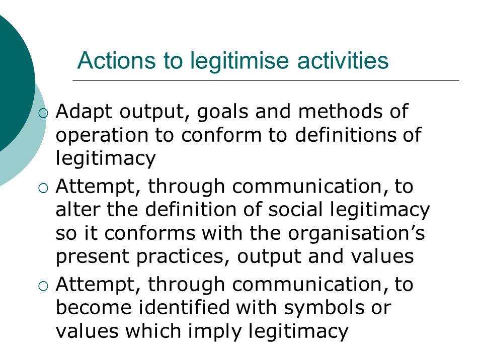 Actions to legitimise activities