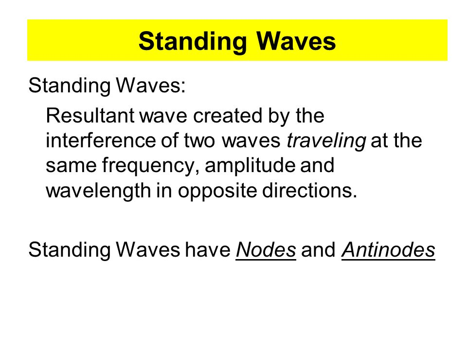 Standing Waves Standing Waves: