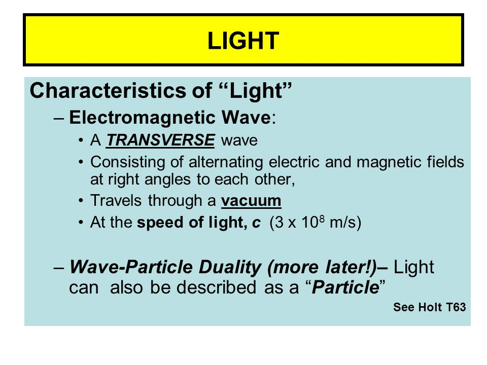 LIGHT Characteristics of Light Electromagnetic Wave: