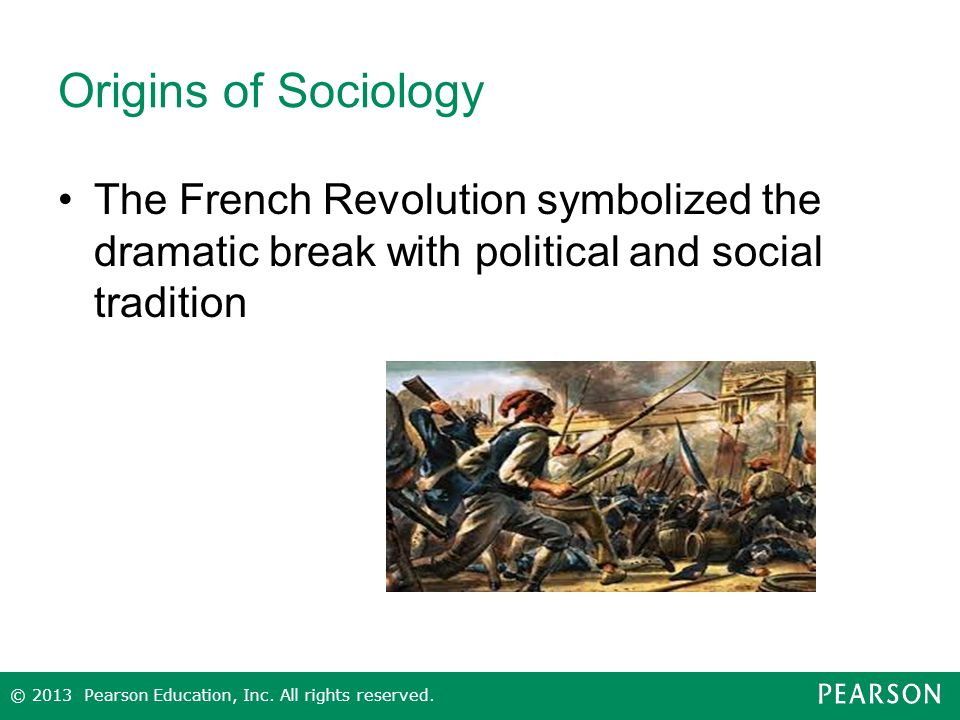 Origins of Sociology The French Revolution symbolized the dramatic break with political and social tradition.