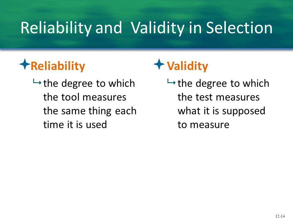 Reliability and Validity in Selection