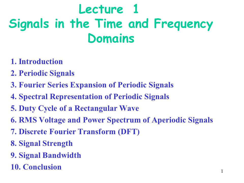 Lecture 1 Signals in the Time and Frequency Domains