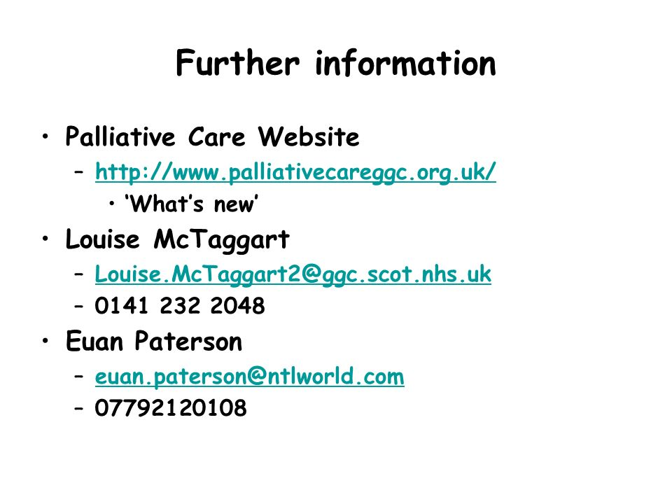 Further information Palliative Care Website Louise McTaggart
