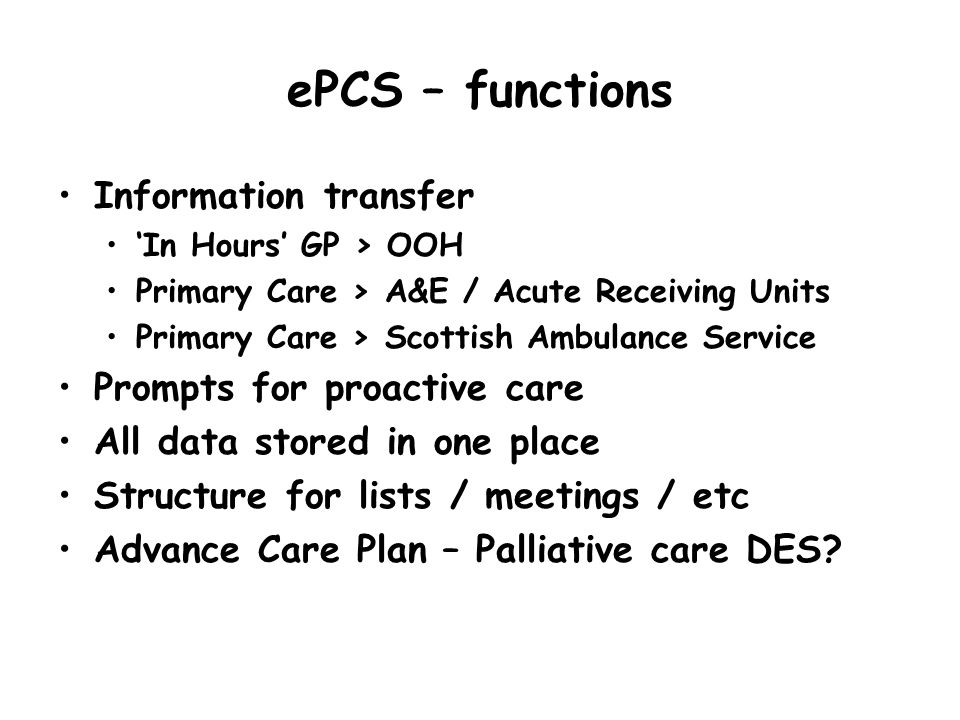 ePCS – functions Information transfer Prompts for proactive care