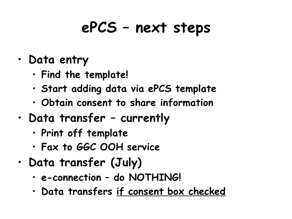 ePCS – next steps Data entry Data transfer – currently