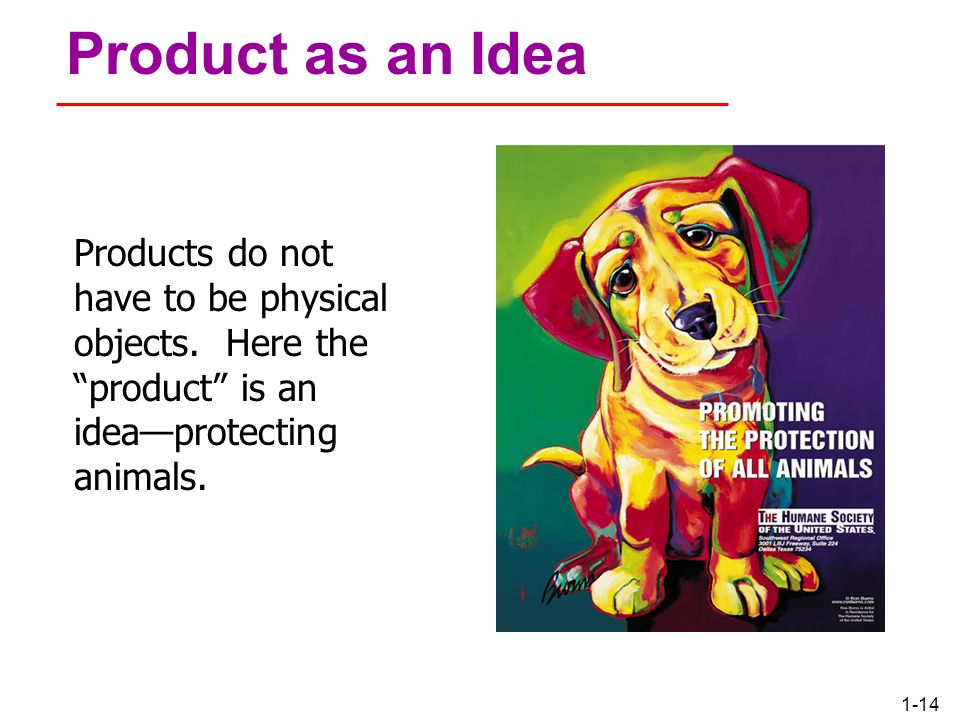 Chapter 1 Product as an Idea. Products do not have to be physical objects.