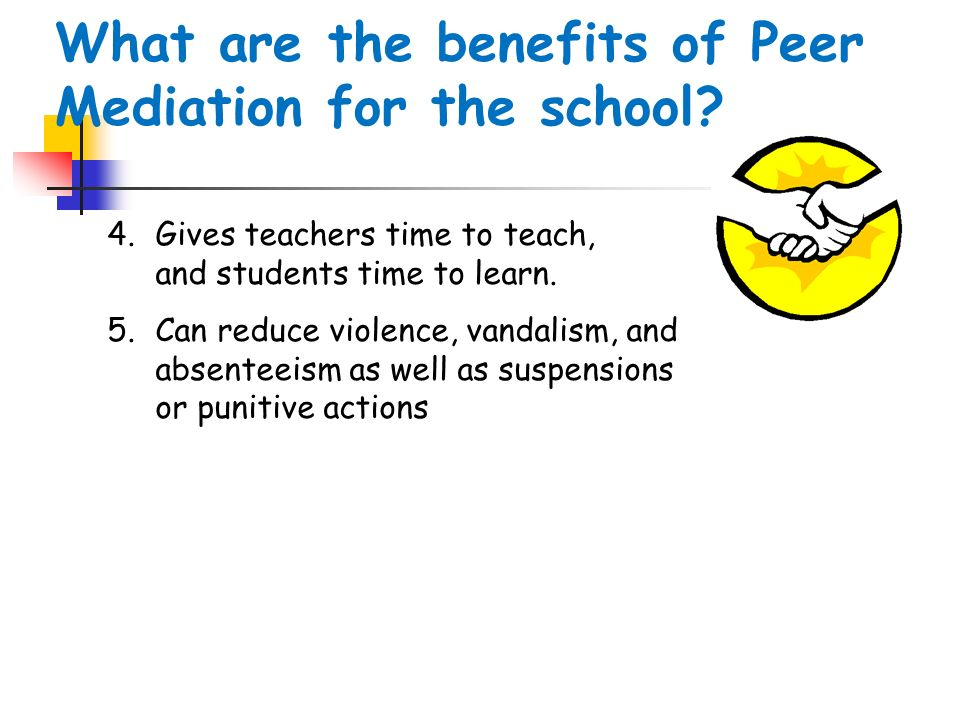 What are the benefits of Peer Mediation for the school