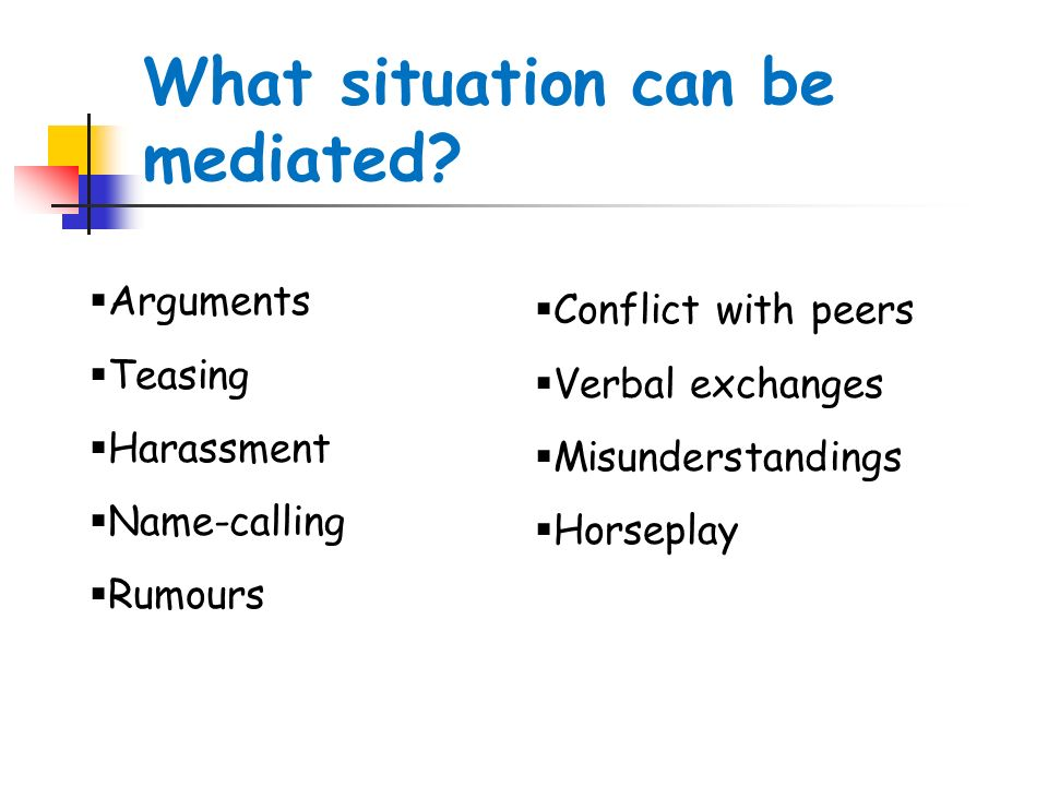 What situation can be mediated