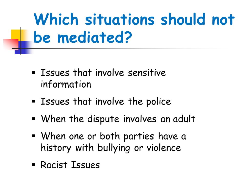 Which situations should not be mediated