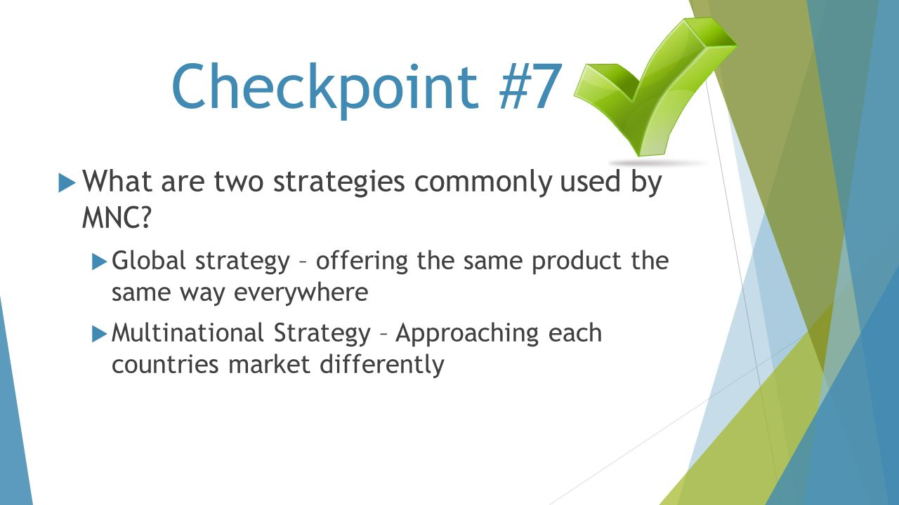 Checkpoint #7 What are two strategies commonly used by MNC
