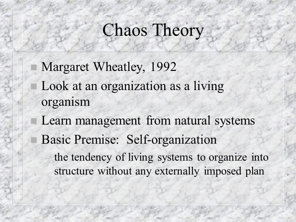 Chaos Theory Margaret Wheatley, 1992