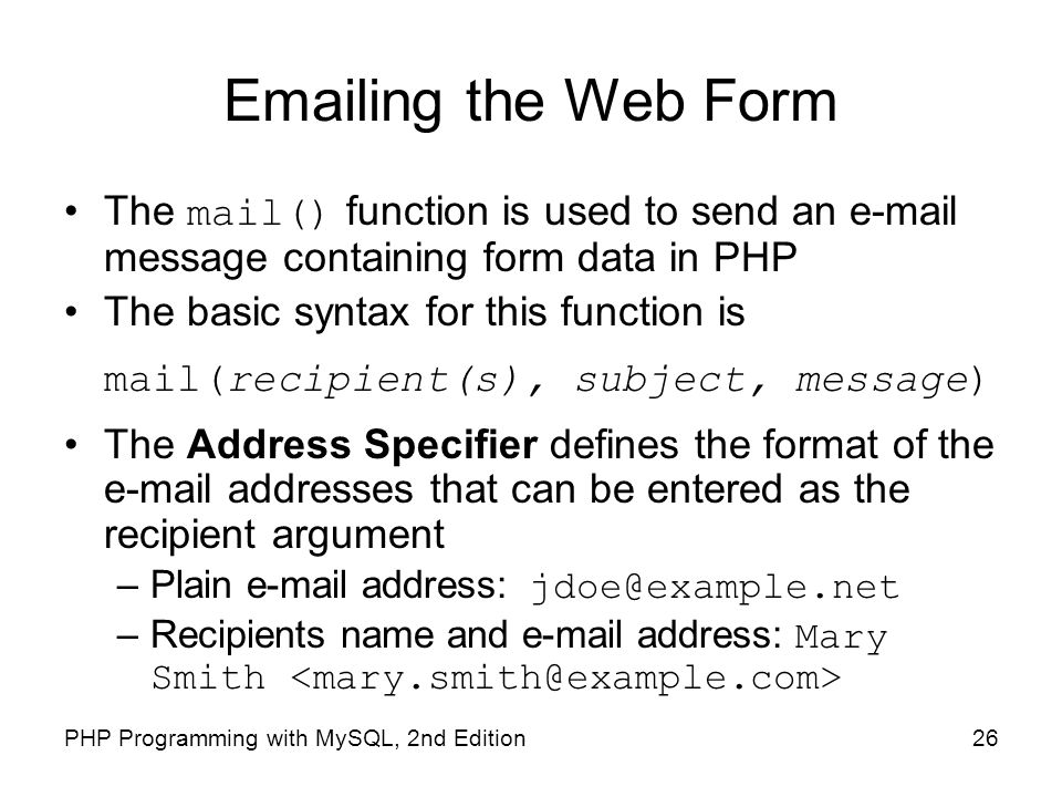ing the Web Form The mail() function is used to send an  message containing form data in PHP.