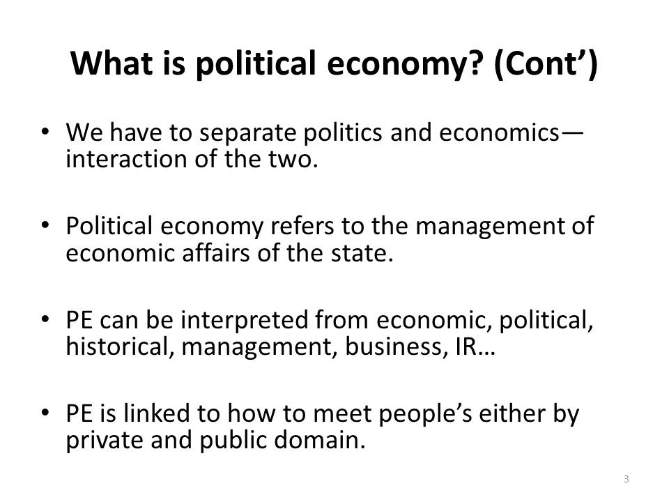 What is political economy (Cont')