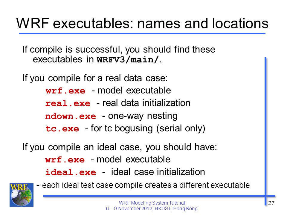 Installing WPS and WRF Michael Duda1 and Wei Wang1 - ppt