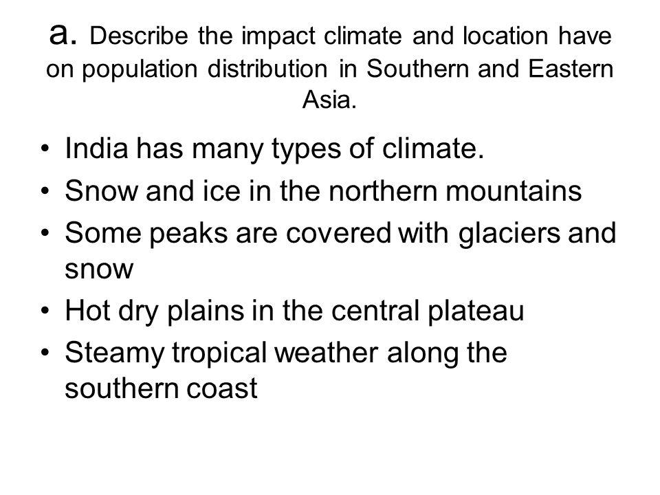 a. Describe the impact climate and location have on population distribution in Southern and Eastern Asia.