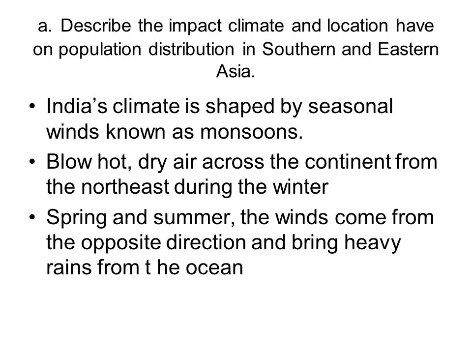 India's climate is shaped by seasonal winds known as monsoons.