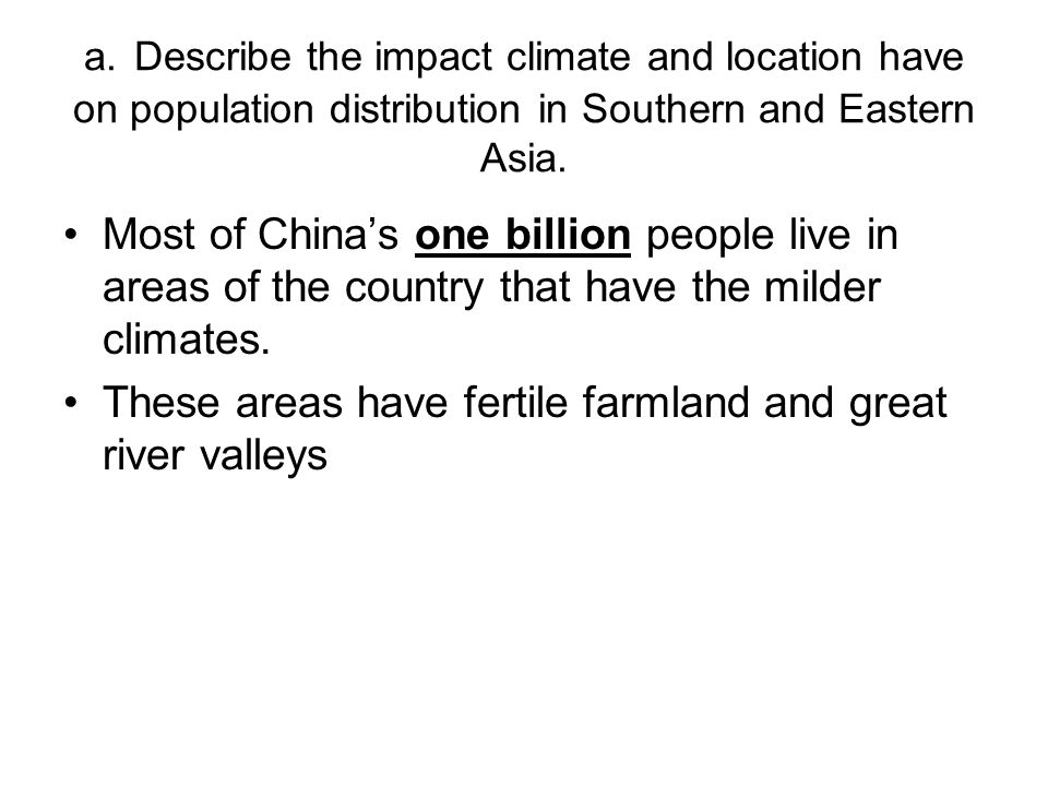These areas have fertile farmland and great river valleys
