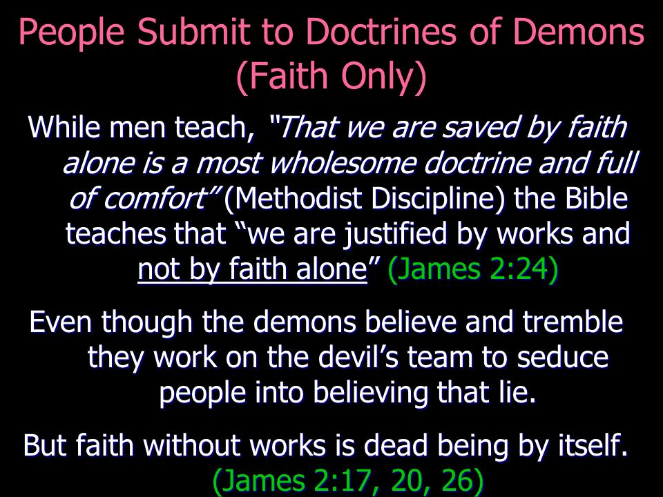 People Submit to Doctrines of Demons (Faith Only)