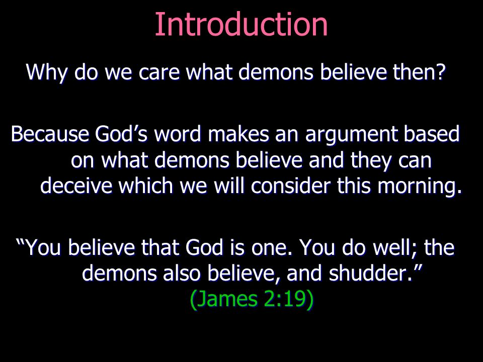 Why do we care what demons believe then